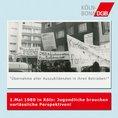 Themen aus der Geschichte des 1. Mai in Köln