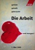 Motiv: Ein gemaltes Hers Text: Die Arbeit - geliebt, gehaßt, gebraucht - und morgen?