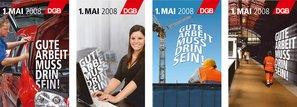 Plakatserie zum 1. Mai 2008 Mit dem Motto: Gute Arbeit muss drin sein!